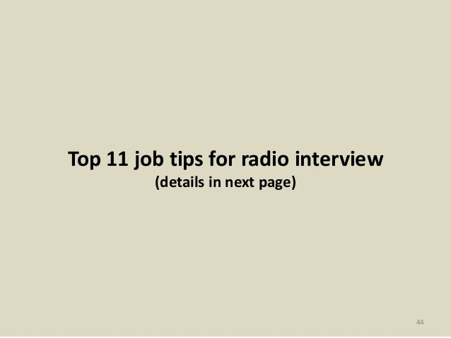 Top 11 job tips for radio interview (details in next page) 44