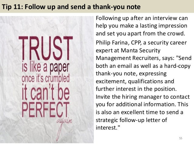 Tip 11: Follow up and send a thank-you note Following up after an interview can help you make a lasting impression and set...