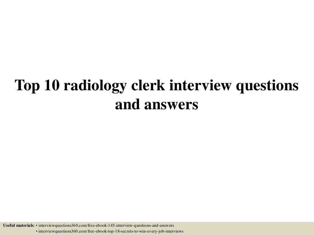 top radiology clerk interview questions and answers