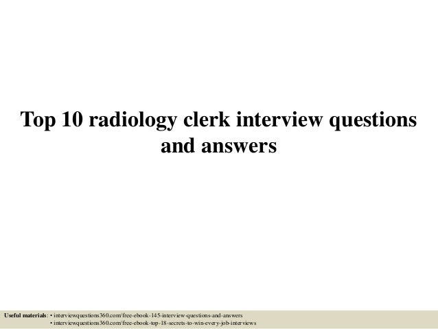 Awesome Top 10 Radiology Clerk Interview Questions And Answers Useful Materials: U2022  Interviewquestions360.com/ ...