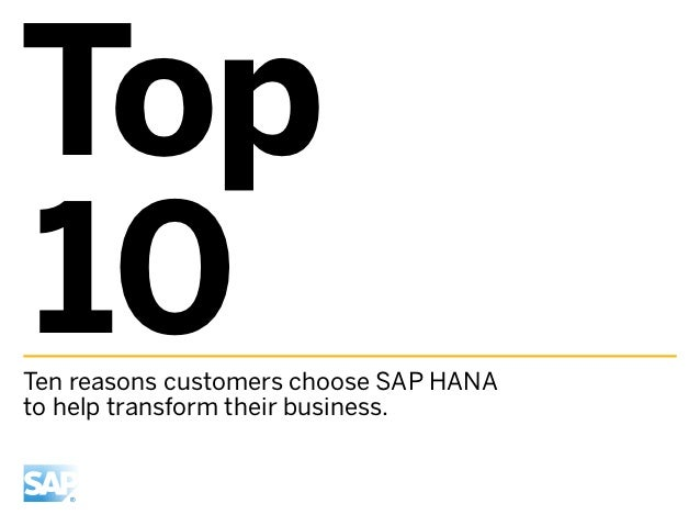 Top10Ten reasons customers choose SAP HANAto help transform their business.