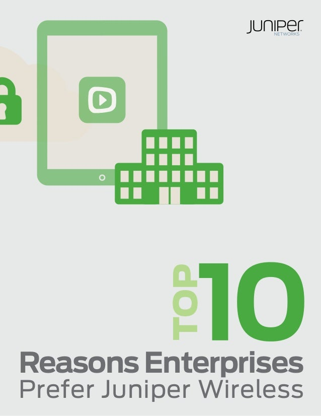 Top 10 Reasons Enterprises Prefer Juniper Wireless