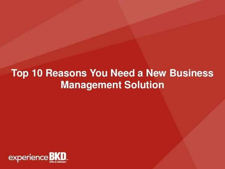 Top 10 Reasons You Need a New Business         Management Solution