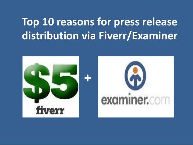 Top 10 reasons for press release distribution via Fiverr/Examiner  +