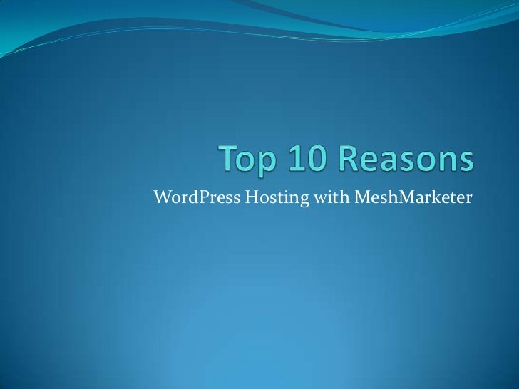 Top 10 Reasons<br />WordPress Hosting with MeshMarketer<br />