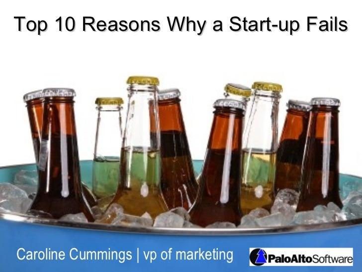 Top 10 Reasons Why a Start-up FailsCaroline Cummings | vp of marketing