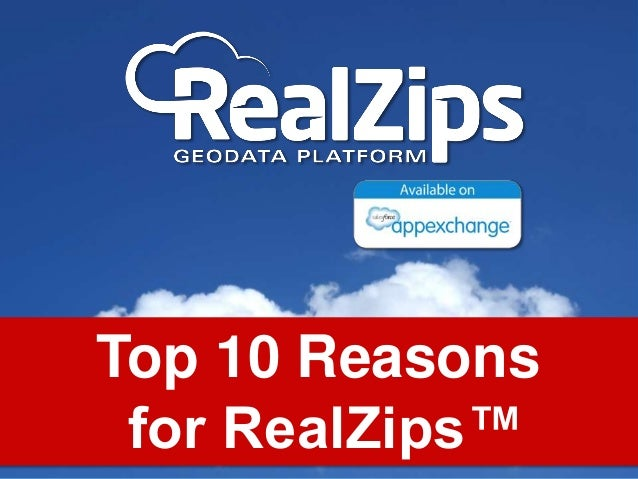 Top 10 Reasons for RealZips™