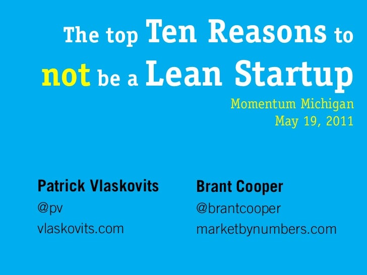 The top Ten       Reasons tonot be a Lean Startup                         Momentum Michigan                              M...