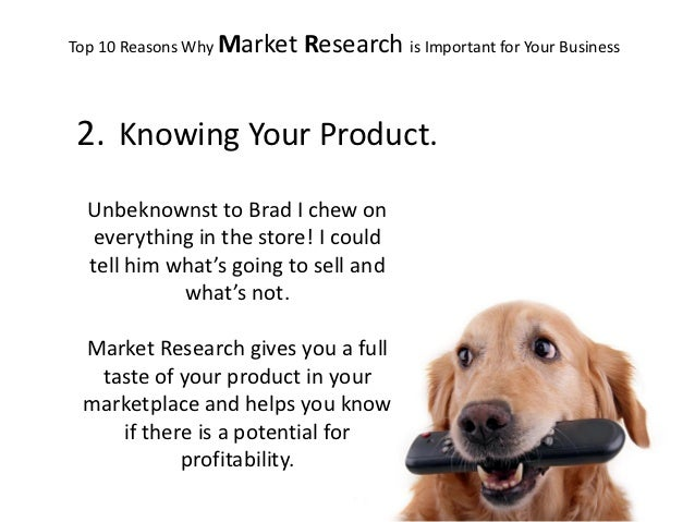 unit 10 market research in business Unit 10 - market research in business p3 & m2: in this task i will plan market research for a selected service in my event management organisation and i will be explaining the methods of data collection the research objective i will be focusing on is target market, this is essential because the .