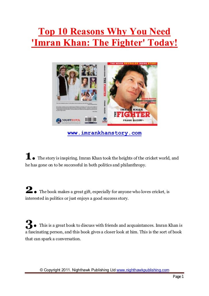 Top 10 Reasons Why You Need   Imran Khan: The Fighter Today!                        www.imrankhanstory.com1.     The story...