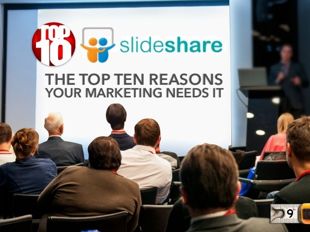 THE TOP TEN REASONS  YOUR MARKETING NEEDS IT