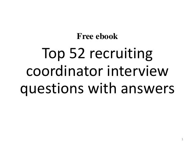 free ebook top 52 recruiting coordinator interview questions with answers 1 - Hr Coordinator Interview Questions And Answers