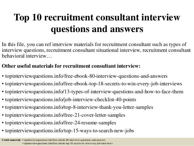 Top 10 recruitment consultant interview questions and answers In this file, you can ref interview materials for recruitmen...