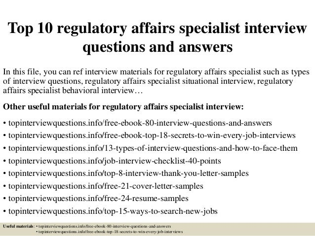 Top 10 Regulatory Affairs Specialist Interview Questions And Answers In  This File, ...