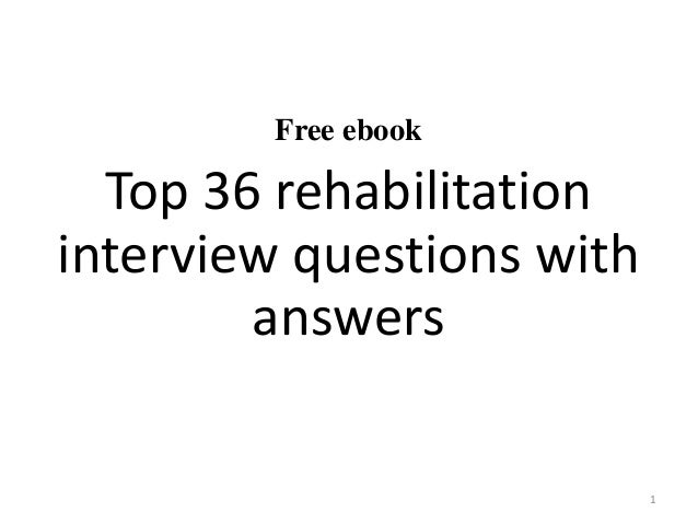 occupational therapy interview case study questions Here is a list of frequently asked questions that an occupational therapist candidate can expect to be asked during an interview.