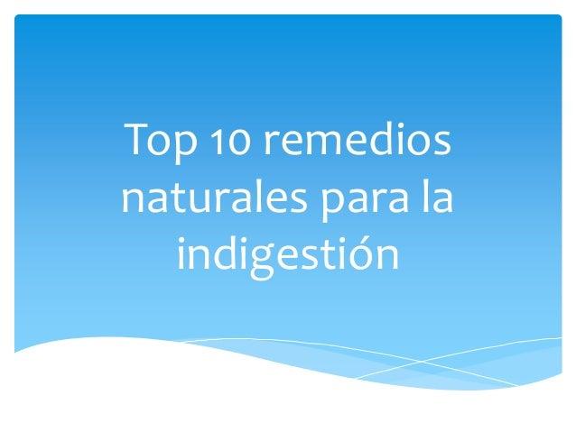 Top 10 remedios naturales para la indigestión