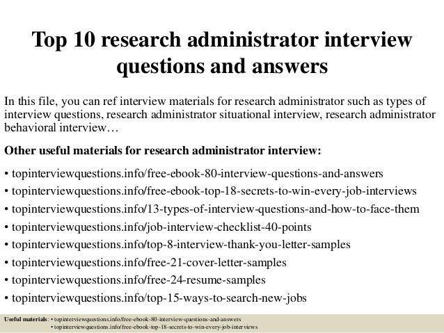 Top 10 Research Administrator Interview Questions And Answers In This File,  You Can Ref Interview ...