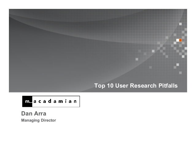 Top 10 User Research PitfallsDan ArraManaging Director