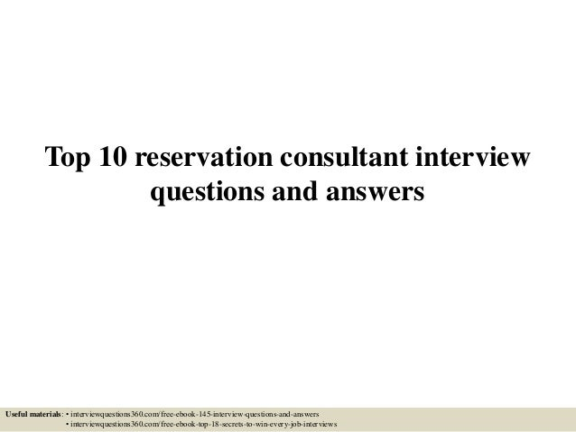 Top 10 reservation consultant interview questions and answers Useful materials: • interviewquestions360.com/free-ebook-145...