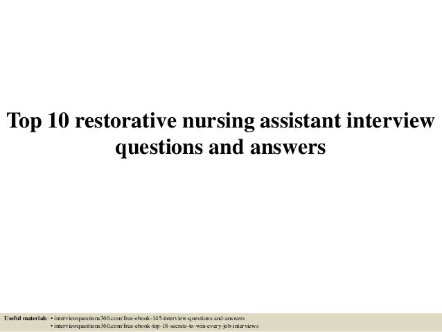 Top 10 restorative nursing assistant interview questions and answers Useful materials: • interviewquestions360.com/free-eb...