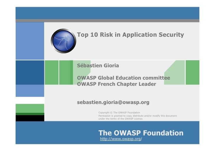 Top 10 Risk in Application Security     Sébastien Gioria  OWASP Global Education committee OWASP French Chapter Leader   s...