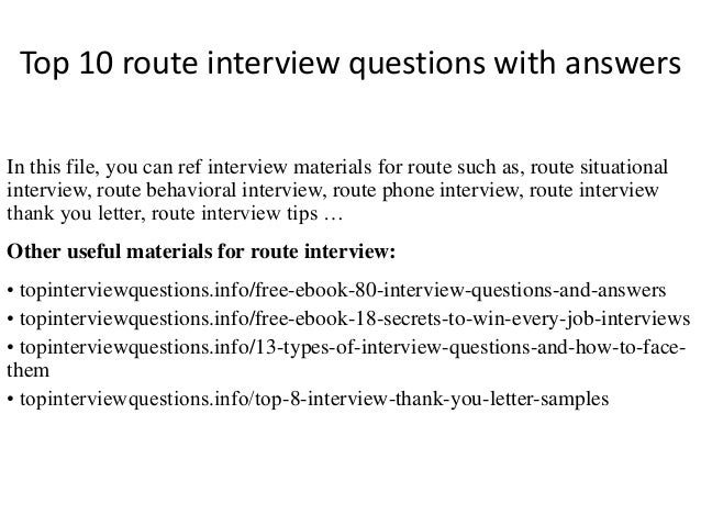 Top 10 route interview questions with answers In this file, you can ref interview materials for route such as, route situa...