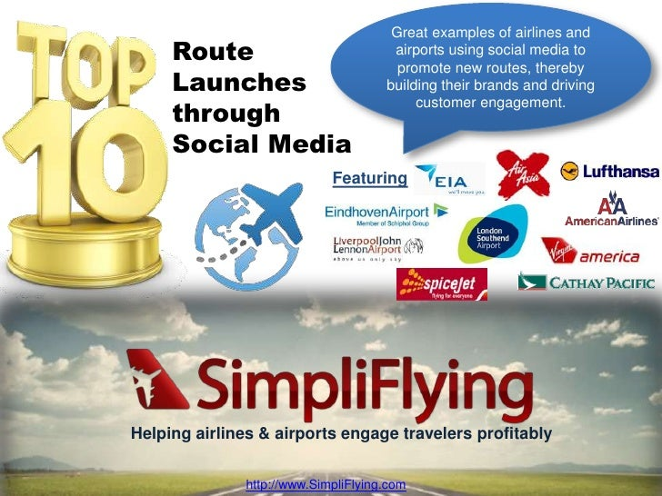 Great examples of airlines and airports using social media to promote new routes, thereby building their brands and drivin...