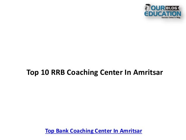 Top 10 RRB Coaching Center In Amritsar Top Bank Coaching Center In Amritsar