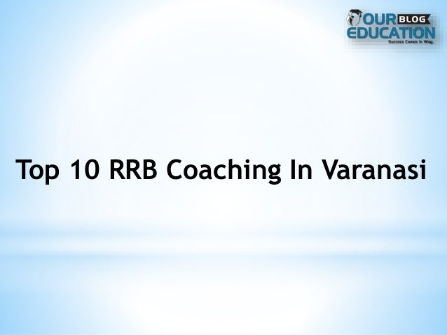 Top 10 RRB Coaching In Varanasi