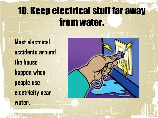 Top 10 rules for electric safety for Safety around the house
