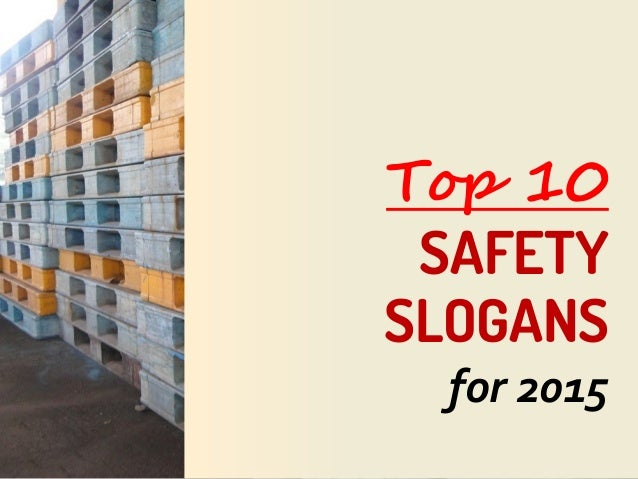 SAFETY SLOGANS for 2015 Top 10
