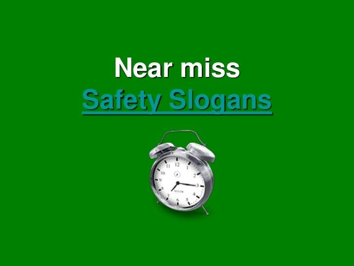 Near missSafety Slogans