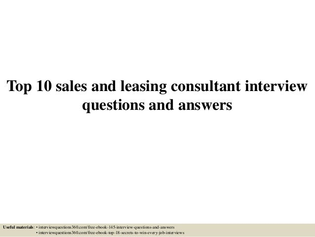 Top 10 Sales And Leasing Consultant Interview Questions And Answers Useful  Materials: U2022 Interviewquestions360.