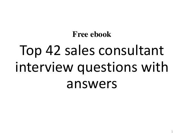 Awesome Free Ebook Top 42 Sales Consultant Interview Questions With Answers 1 ...