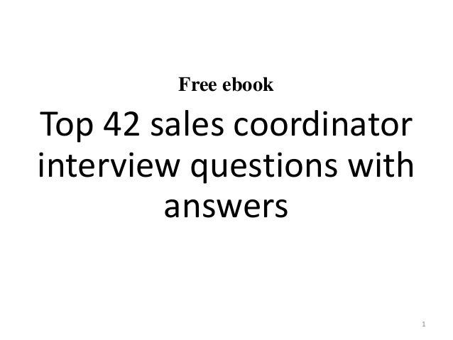 free ebook top 42 sales coordinator interview questions with answers 1 - Hr Coordinator Interview Questions And Answers