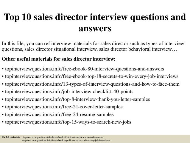Top 10 sales director interview questions and answers In this file, you can ref interview materials for sales director suc...