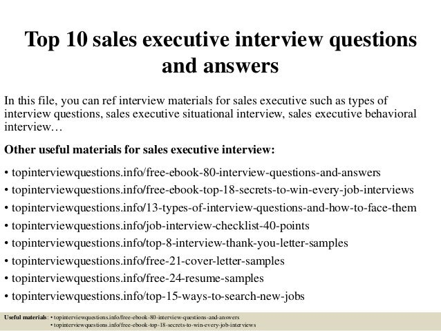 top-10-sales-executive-interview-questions-and-answers -1-638.jpg?cb=1504886832