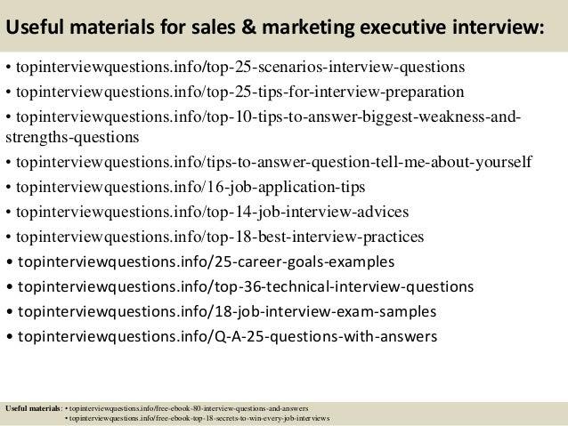 Useful materials for sales & marketing executive interview: • topinterviewquestions.info/top-25-scenarios-interview-questi...