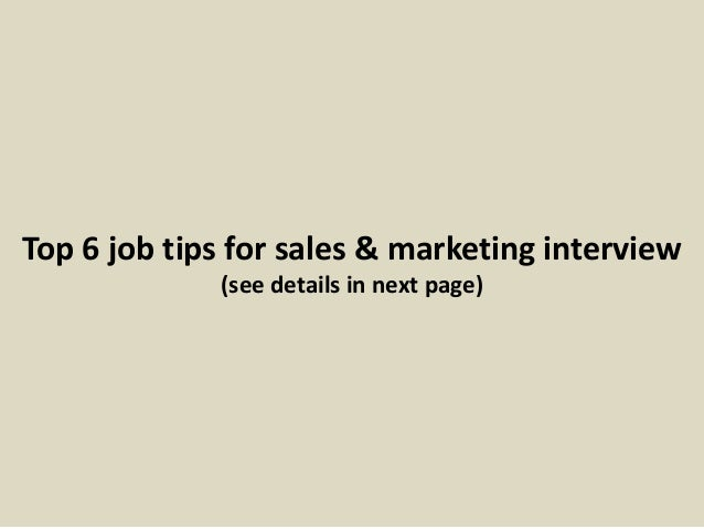 Top 6 job tips for sales & marketing interview (see details in next page)