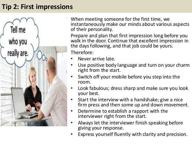 Tip 2: First impressions When meeting someone for the first time, we instantaneously make our minds about various aspects ...