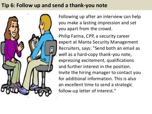 Tip 6: Follow up and send a thank-you note Following up after an interview can help you make a lasting impression and set ...