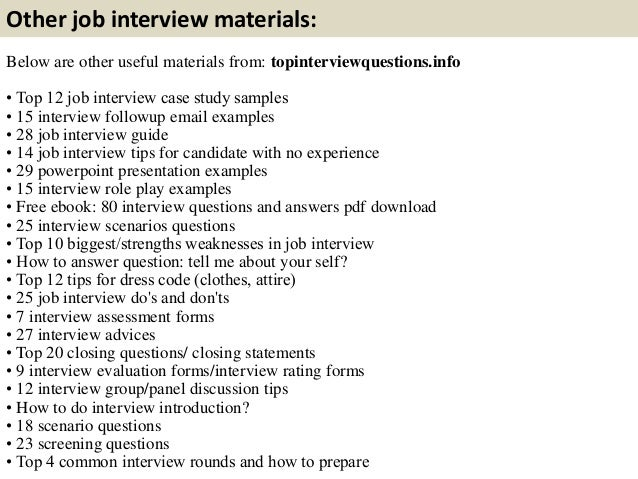 Other job interview materials: Below are other useful materials from: topinterviewquestions.info • Top 12 job interview ca...