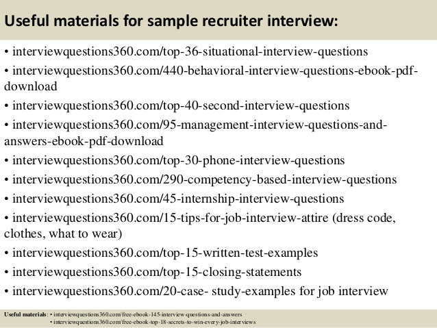... 13. Useful Materials For Sample Recruiter Interview: ...  Sample Interview Questions And Answers