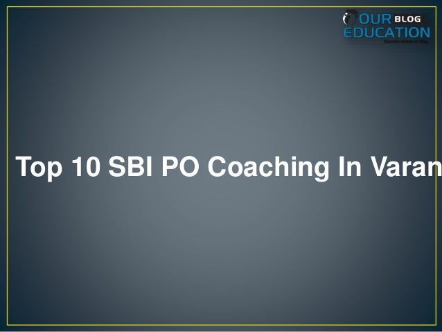 Top 10 SBI PO Coaching In Varan