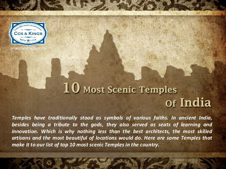 Temples have traditionally stood as symbols of various faiths. In ancient India,besides being a tribute to the gods, they ...
