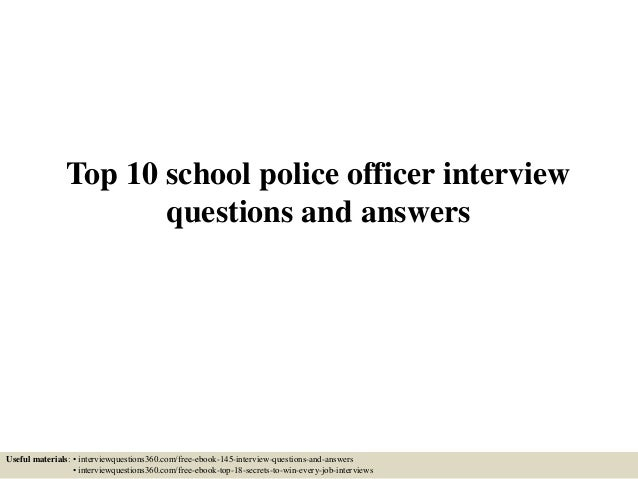 Top 10 school police officer interview questions and answers Useful materials: • interviewquestions360.com/free-ebook-145-...