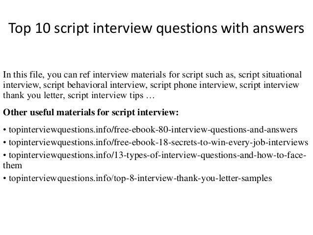 High Quality Top 10 Script Interview Questions With Answers In This File, You Can Ref  Interview Materials ...
