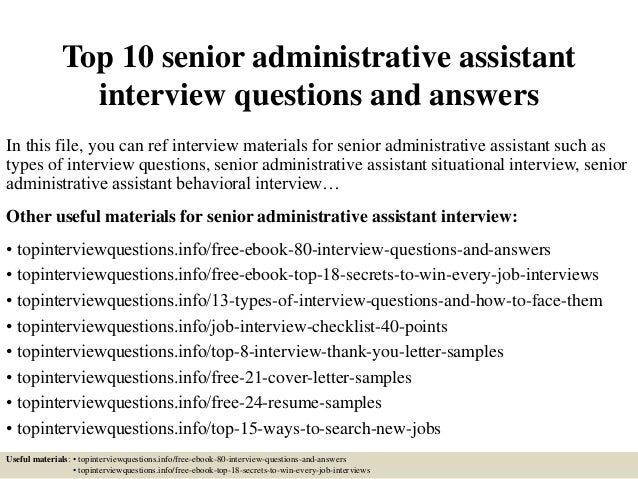 top-10-senior-administrative-assistant-interview-questions -and-answers-1-638.jpg?cb=1427788420