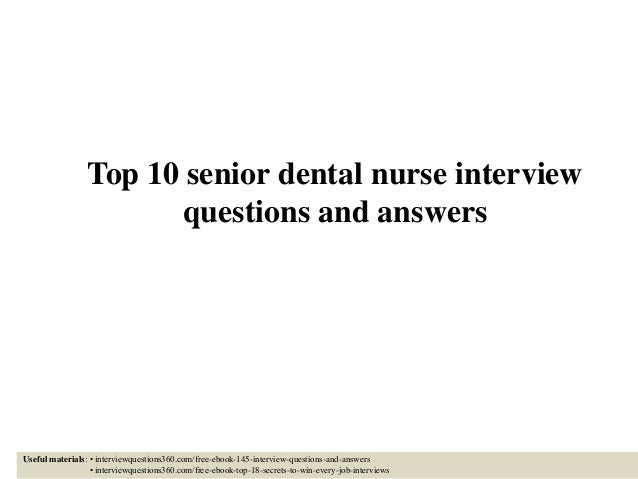 top 10 senior dental nurse interview questions and answers