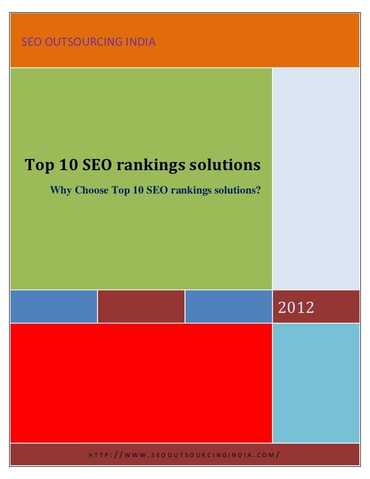 SEO OUTSOURCING INDIATop 10 SEO rankings solutions    Why Choose Top 10 SEO rankings solutions?                           ...